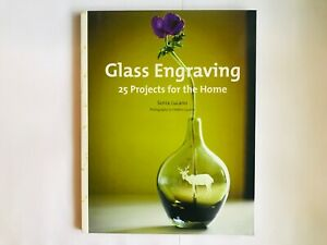 GLASS ENGRAVING - 25 Projects for the Home by Sonia Lucano (Glasswork Art) NEW