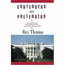 Contenders and Pretenders : Who Will Run and Who Will Win the Race for the...