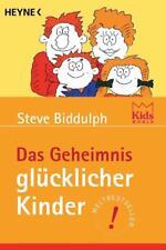 Das Geheimnis glücklicher Kinder von Steve Biddulph (2001, Taschenbuch)