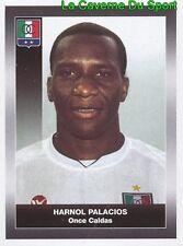 224 HARNOL PALACIOS ONCE CALDAS STICKER PANINI COLOMBIA PRIMERA A 2008