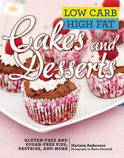 Low Carb High Fat Cakes and Desserts : Gluten-Free and Sugar-Free Pies,...