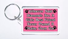 Whoever Said Diamonds Girls Best Friend Never Owned a Maine Coon Cat Keyring,New