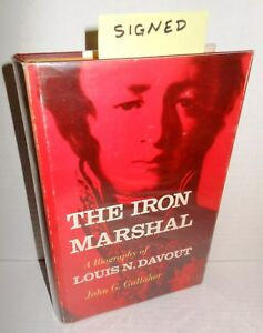 BOOK The Iron Marshal A Biography of Louis N. Davout by John G. Gallaher SIGNED