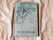 1911 Pinocchio in Africa Once Upon A Time Series Book Angelo Patri