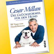 CESAR MILLAN | DIE GLÜCKSFORMEL FÜR DEN HUND | 98 Tipps vom Hundeflüsterer(Buch)