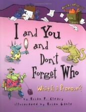 I and You and Dont Forget Who: What Is a Pronoun? (Words Are Categorical) by Br