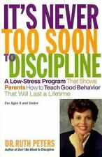It's Never Too Soon to Discipline: A Low-Stress Program That Shows Parents How t