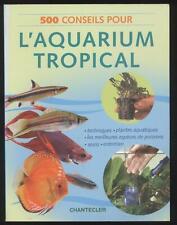 LIVRE 500 CONSEILS POUR AQUARIUM TROPICAL techniques plantes poissons soins