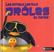 Les Animaux les plus drôles au monde ! * NATHAN * album enfants livre book