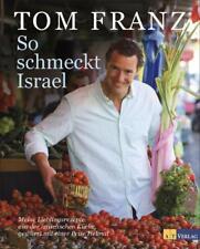 So schmeckt Israel von Tom Franz (2013, Gebundene Ausgabe)