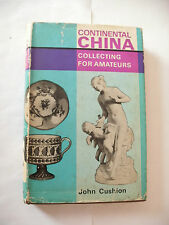 Continental China Collecting for Amateurs - John Cushion,