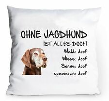 "Kissenbezug 40x40cm ""Ohne Jagdhund ist alles doof!"" Kissenhülle Fun Hund K0020"