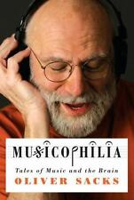 Musicophilia: Tales of Music and the Brain Sacks, Oliver Hardcover