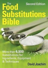 The Food Substitutions Bible: More Than 6,500 Substitutions for Ingredients, Equ