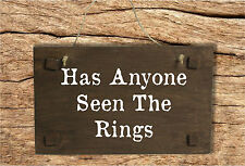 Has Anyone Seen The Rings Wedding Sign - Pageboy or Flowergirl Sign for Page-Boy