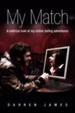 Online Dating: MyMatch - A satirical look at my online dating adventures