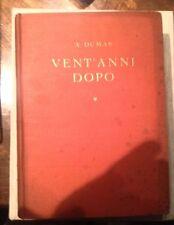 ALEXANDRE DUMAS 20 ANNI DOPO I TRE MOSCHETTIERI 1^ ED.RIZZOLI 1936 ILL.GUSTAVINO
