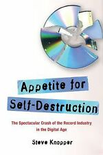 Appetite for Self-Destruction : The Spectacular Crash of the Record Industry...