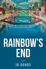 Rainbow's End: By Bonds, J. B.