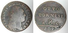 REGNO DI NAPOLI - Ferdinando IV - 8 Tornesi 1797  SICL (1)