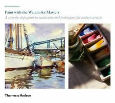 Paint with the Watercolor Masters-ExLibrary