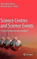 Science Centres and Science Events: A Science Communication Handbook by