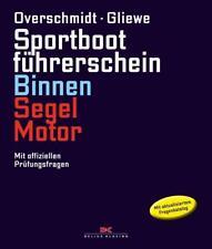 Sportbootführerschein Binnen Segel/Motor von Heinz Overschmidt und Ramon Gliewe (2017, Gebundene Ausgabe)