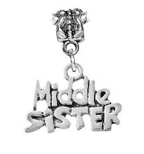 Middle Sister Sibling Word Gift Dangle Charm for European Bead Slide Bracelets