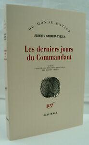 BARRERA TYSZKA, Alberto - Les derniers jours du Commandant - Gallimard - Neuf