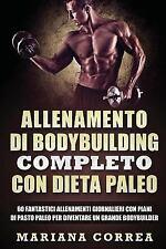 ALLENAMENTO Di BODYBUILDING COMPLETO con DIETA PALEO : 60 FANTASTICI...