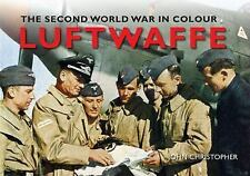 Luftwaffe The Second World War in Colour, Christopher, John