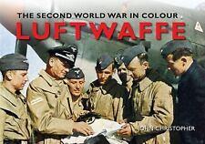 Luftwaffe The Second World War in Colour, Christopher, John