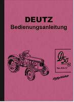 Deutz D 50 S 50.1S Dieselschlepper Bedienungsanleitung Betriebsanleitung Traktor