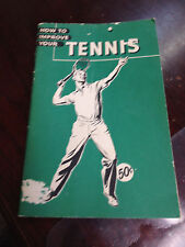 """1950s tennis book, """"How To Improve Your Tennis"""""""