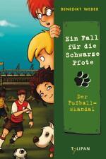 Der Fußballskandal / Die Schwarze Pfote Bd.4 von Benedikt Weber (2012, Gebundene Ausgabe)