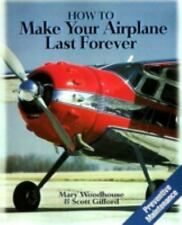 How to Make Your Airplane Last Forever by Mary Woodhouse and Scott Gifford...