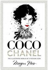 Coco Chanel: The Illustrated World of a Fashion Icon by Megan Hess (Hardback, 2015)