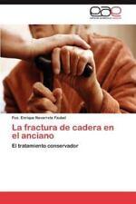 La fractura de cadera en el anciano: El tratamiento conservador-ExLibrary