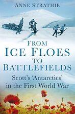From Ice Floes to Battlefields: Scott's 'Antarctics' in the First World War - Ne
