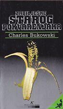 "CHARLES BUKOWSKI ""ZABILJESKE STAROG POKVARENJAKA"" NOTES OF A DIRTY OLD MAN 1985"