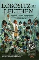 Lobositz to Leuthen : Horace St Paul and the Campaigns of the Austrian Army i...