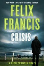 Crisis (A Dick Francis Novel) by Francis, Felix in New