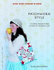Patchwork Style: 35 Simple Projects for a Cozy and Colorful Life (Make Good: Cra