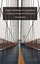 Open Varieties of Capitalism: Continuity, Change and Performances by Becker, U.