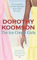 The Ice Cream Girls, By Dorothy Koomson,in Used but Acceptable condition