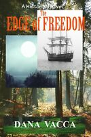THE EDGE OF FREEDOM Vacca Civil War Historical Fiction Book NEW RELEASE wow