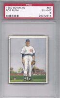1950 Bowman baseball card #61 Bob Rush, Chicago Cubs graded PSA 6
