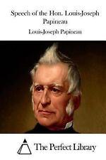 Speech of the Hon. Louis-Joseph Papineau by Louis-Joseph Papineau (2015,...