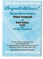 2019 Topps Chrome Baseball Rookie Autograph Dennis Santana Redemption Card