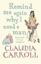 Remind Me Again Why I Need a Man by Claudia Carroll (Paperback, 2008)